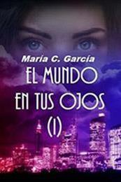descargar epub El mundo en tus ojos – Autor María C. García gratis