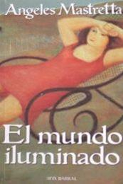 descargar epub El mundo iluminado – Autor Ángeles Mastretta gratis