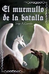 descargar epub El murmullo de la batalla – Autor Jorge A. Garrido