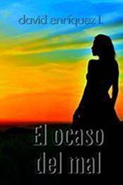 descargar epub El ocaso del mal – Autor David Enríquez L. gratis