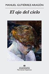 descargar epub El ojo del cielo – Autor Manuel Gutiérrez Aragón