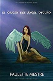descargar epub El origen del ángel oscuro – Autor Paulette Mestre gratis