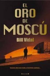 descargar epub El oro de Moscu – Autor Bill Vidal gratis