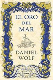 descargar epub El oro del mar – Autor Daniel Wolf gratis