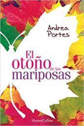 descargar epub El otoño de las mariposas – Autor Andrea Portes