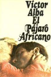 descargar epub El pájaro africano – Autor Victor Alba