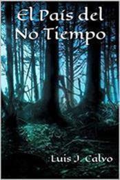 descargar epub El país del no tiempo – Autor Luis J. Calvo gratis