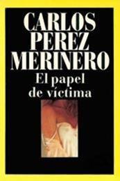 descargar epub El papel de víctima – Autor Carlos Pérez Merinero