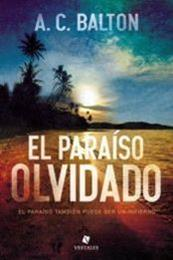 descargar epub El paraíso olvidado – Autor A. C. Balton