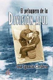 descargar epub El peluquero de la División Azul – Autor José Ignacio Cordero