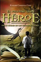 descargar epub El pequeño gran héroe – Autor Karime Cardona Cury