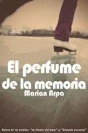 descargar epub El perfume de la memoria – Autor Marian Arpa