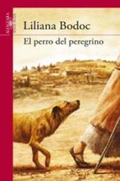 descargar epub El perro del peregrino – Autor Liliana Bodoc