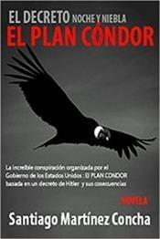 descargar epub El plan Cóndor – Autor Santiago Martínez Concha gratis