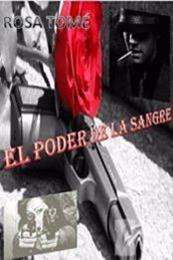 descargar epub El poder de la sangre – Autor Rosa Pérez Tomé
