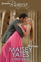 descargar epub El príncipe rebelde – Autor Maisey Yates gratis