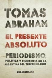 descargar epub El presente absoluto – Autor Tomas Abraham