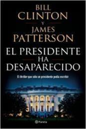 descargar epub El presidente ha desaparecido – Autor Bill Clinton;James Patterson gratis