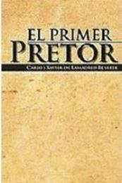 descargar epub El primer pretor – Autor Carlos Xavier de Lamadrid Reverte