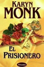 descargar epub El prisionero – Autor Karyn Monk gratis