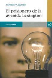 descargar epub El prisionero de la avenida Lexington – Autor Gonzalo Calcedo