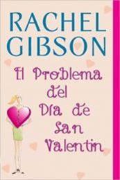 descargar epub El problema con el día de San Valentin – Autor Rachel Gibson gratis