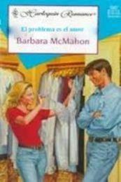 descargar epub El problema es el amor – Autor Barbara McMahon gratis