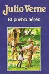 descargar epub El pueblo aéreo – Autor Julio Verne