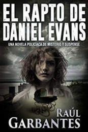 descargar epub El rapto de Daniel Evans – Autor Raúl Garbantes