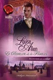 descargar epub El rebelde de la familia – Autor Louise Allen gratis