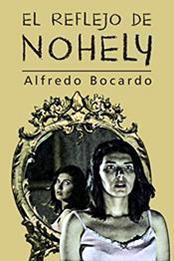 descargar epub El reflejo de Nohely – Autor Alfredo Bocardo