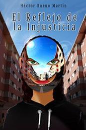 descargar epub El reflejo de la Injusticia – Autor Héctor Bueno Martín gratis