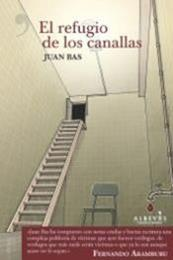 descargar epub El refugio de los canallas – Autor Juan Bas