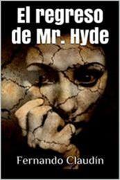 descargar epub El regreso de Mr. Hyde – Autor Fernando Claudín