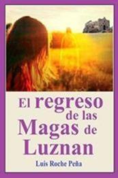 descargar epub El regreso de las Magas de Luznan – Autor Luis Roche Peña gratis