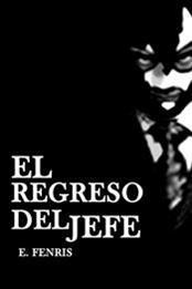 descargar epub El regreso del jefe – Autor E. Fenris
