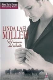 descargar epub El regreso del rebelde – Autor Linda Lael Miller gratis