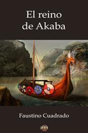 descargar epub El reino de Akaba – Autor Faustino Cuadrado gratis
