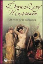 descargar epub El reino de la seducción – Autor Dora Levy Mossanen