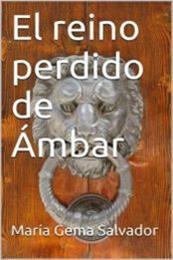 descargar epub El reino perdido de Ambar – Autor María Gema Salvador