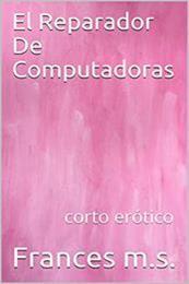 descargar epub El reparador de computadoras – Autor Frances M.S. gratis