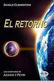 descargar epub El retorno – Autor Danilo Clementoni gratis