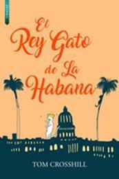 descargar epub El rey gato de La Habana – Autor Tom Crosshill