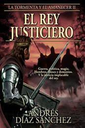 descargar epub El rey justiciero – Autor Andrés Díaz Sánchez gratis