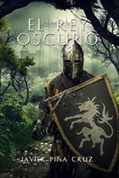 descargar epub El rey oscuro – Autor Javier PIña Cruz gratis