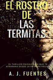 descargar epub El rostro de las termitas – Autor Antonio Jesús Fuentes García