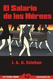 descargar epub El salario de los héroes – Autor José Antonio García Esteban gratis