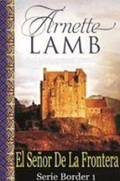 descargar epub El señor de la frontera – Autor Arnette Lamb