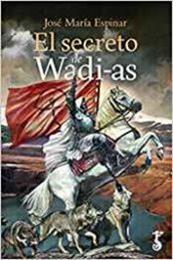 descargar epub El secreto de Wadi-as – Autor José María Espinar Mesa-Moles