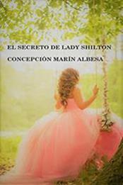 descargar epub El secreto de lady Shilton – Autor Concepción Marín Albesa gratis